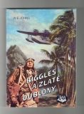 Biggles a zlaté dublony - William Earl Johns