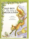 BAD BOY THE STORY OF BUDULÍNEK (Anglicky)