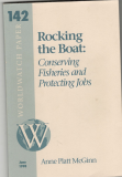 Rocking the Boat: Conserving Fisheres and Protecting Jobs (anglicky)