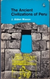 The ancient civilizations of Peru - J. Alden Mason (anglicky)