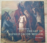 The Art of Alfred Jacob Miller - Sentimental Journey - Lisa Strong (anglicky)