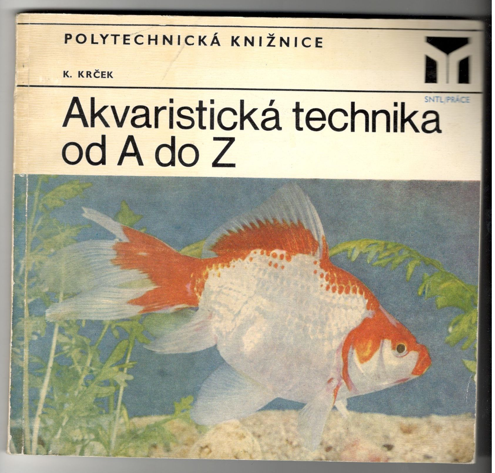 Akvaristická technika od A do Z - K. Krček