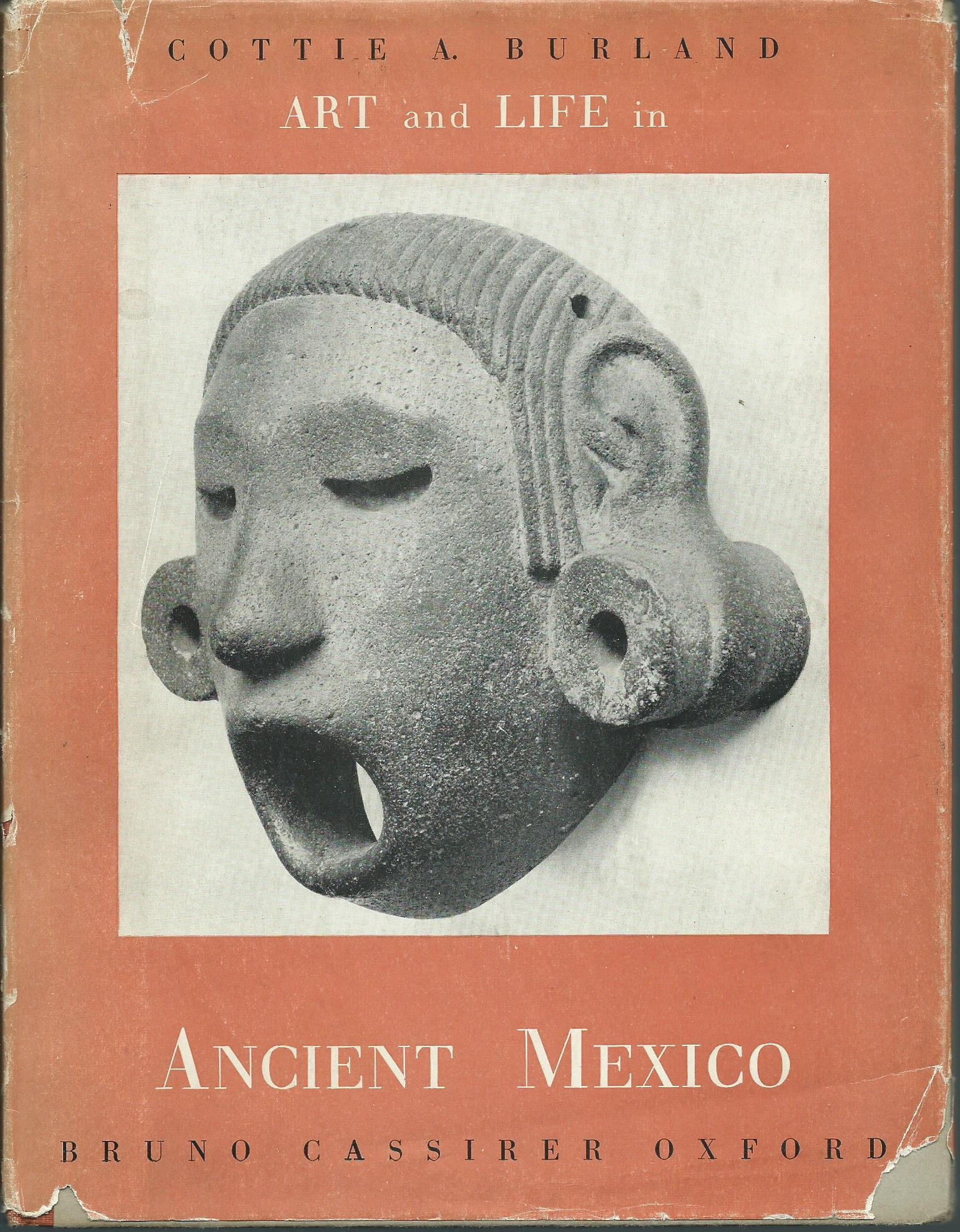 Art and Life in Ancient Mexico - Cottie A. Burland