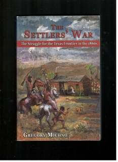 The Settlers' War - Gregory Michno (anglicky)