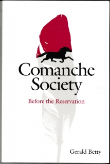 Comanche Society Before the Reservation - Gerald Betty