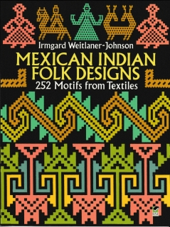 Mexic Indian Folk Designs - Irmgard Weitlaner-Johnson