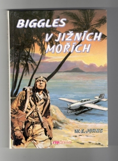 Biggles v jižních mořích - William Earl Johns