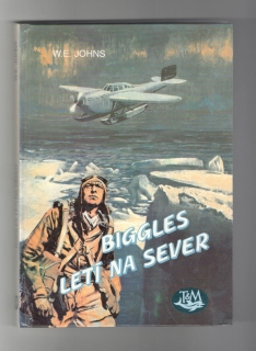 Biggles letí na sever - William Earl Johns