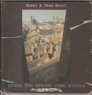 After the spring came winter - Karel & Ivan Kyncl, Askelin & Hägglund (anglicky)