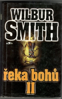 Řeka bohů II. - Wilbur Smith