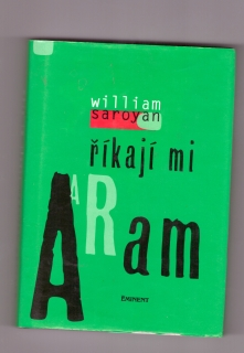 Říkají mi Aram - William Saroyan