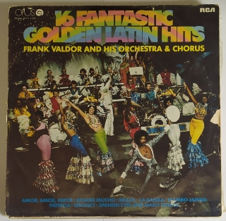 16 fantastiv golden latin hits - Frank Valdor and his orchestra a chorus (LP)