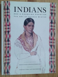 Indians and a Changing Frontier. The Art of George Winter (anglicky)