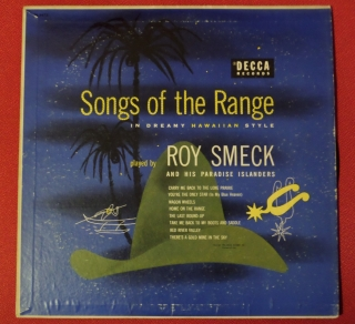 Songs of the Range in Dreamy Hawaiian Style-Roy Smeck and His Paradise Islanders