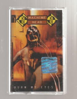 Machine Head - Burn My Eyes (MC, kazeta)
